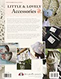 Sewing Pretty Little Accessories: Charming Projects to Make and Give