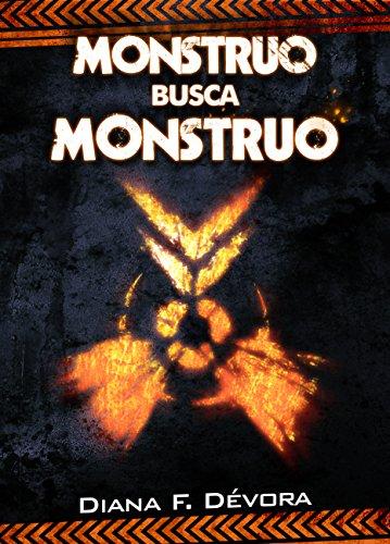 Monstruo busca monstruo por Diana F. Devora