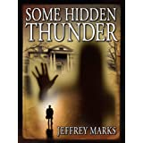 Some Hidden Thunder (U.S. Grant Mysteries Book 3) ~ Jeffrey Marks