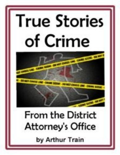 True Stories of Crime Straight From the DA's Office (True Crime)
