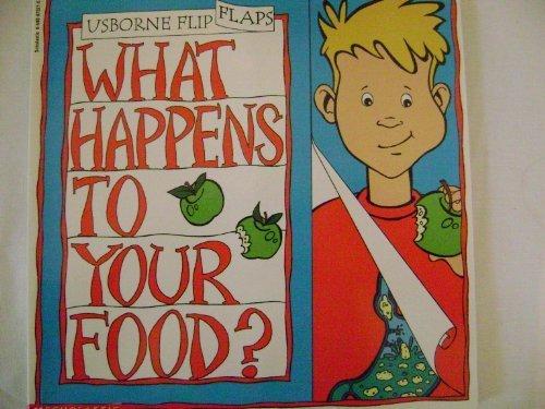 What Happens to Your Food? (Usborne Flip Flaps)