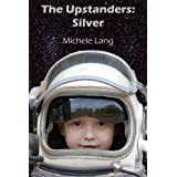 The Upstanders: Silver ~ Michele Lang