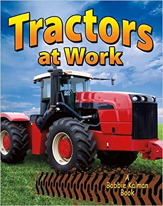 Tractors at Work (Vehicles on the Move)