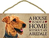 "A house is not a home without Airedale Terrier - 5"" x 10"" Door Sign"