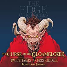The Curse of the Gloamglozer: The Edge Chronicles, Book 1 (       ABRIDGED) by Paul Stewart, Chris Riddell Narrated by Alex Jennings
