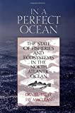 img - for In a Perfect Ocean: The State Of Fisheries And Ecosystems In The North Atlantic Ocean (The State of the World's Oceans) book / textbook / text book