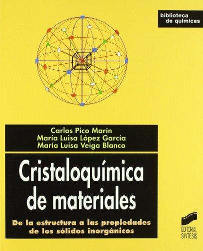 Cristaloquímica de materiales: de la estructura a las propiedades de los sólidos inorgánicos (Biblioteca de químicas)