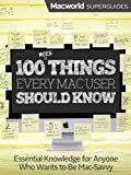 img - for 100 More Things Every Mac User Should Know (Macworld Superguides) book / textbook / text book
