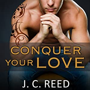 Conquer Your Love: Surrender Your Love, Book 2 | [J. C. Reed]