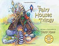 The Fairy Houses Trilogy: The Complete Illustrated Series (The Fairy Houses Series)
