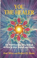 You the Healer: The World-famous Forty-day Course on How to Heal Yourself and Others