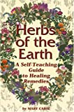 img - for Herbs of the Earth: A Self-Teaching Guide to Healing Remedies book / textbook / text book