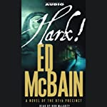 Hark! (       ABRIDGED) by Ed McBain Narrated by Ron McLarty