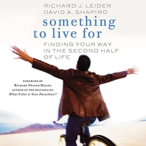 Something to Live For: Finding Your Way in the Second Half of Life Audiobook