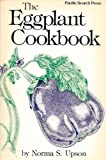 img - for The Eggplant Cookbook by Norma Upson (1979-04-01) book / textbook / text book