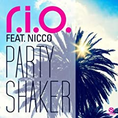 R.I.O. feat. Nicco - Party Shaker
