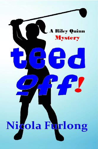 Teed Off!: A Riley Quinn Mystery