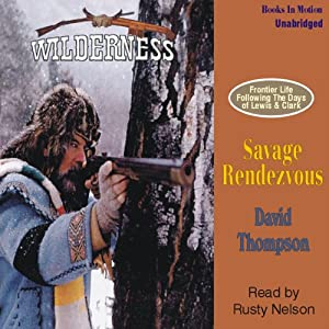 Savage Rendezvous: Wilderness Series #3 | [David Thompson]