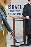 Israel Since the Six-Day War: Tears of Joy, Tears of Sorrow