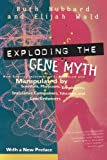 Exploding the Gene Myth: How Genetic Information Is Produced and Manipulated by Scientists, Physicians, Employers, Insurance Companies, Educators, and Law Enforcers