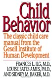 img - for Child Behavior: The Classic Child Care Manual from the Gesell Institute of Human Development book / textbook / text book
