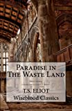 Paradise in The Waste Land (Wiseblood Classics) (Volume 17)