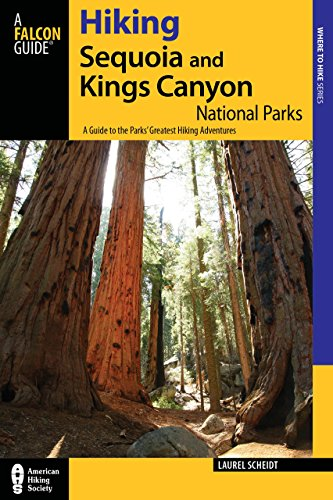 Hiking Sequoia and Kings Canyon National Parks: A Guide To The Parks' Greatest Hiking Adventures (Regional Hiking Series) PDF