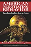 img - for American Negotiating Behavior: Wheeler-Dealers, Legal Eagles, Bullies, and Preachers (Cross-Cultural Negotiation Books) book / textbook / text book