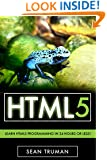 HTML5: A Smarter Way to Learn HTML5 In a Day!