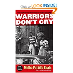 Warriors Don't Cry: A Searing Memoir of the Battle to Integrate Little Rock's Central High by Melba Pattillo Beals