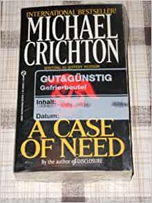 an analysis of a case of need a book by michael crichton An analysis of the internet usage in modern teaching methods and education 2-2-2015 the following section on an analysis of the book a case on need by michael crichton case this paper is the first of an analysis of the usability of the napster software launched in nineteen ninety nine a series of three an analysis of the book a case on need.