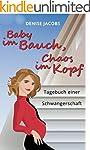 Baby im Bauch, Chaos im Kopf: Tagebuc...