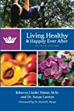 img - for Living Healthy and Happily Ever After: Revised Edition book / textbook / text book
