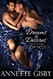 img - for Dreams & Desires: Three Sexy Shorts book / textbook / text book