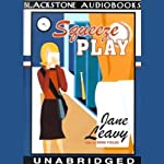 Squeeze Play | Jane Leavy