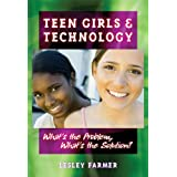 Teen Girls and Technology: What's the Problem, What's the Solution