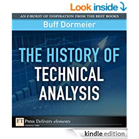The History of Technical Analysis (FT Press Delivers Elements)