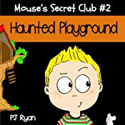 Mouse's Secret Club #2: Haunted Playground | PJ Ryan