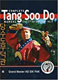 Complete Tang Soo Do Master Manual: From 2nd Dan to 6th Dan, Vol. 2 Jack Pistella and Ho Sik Pak