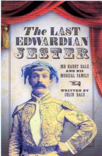 The Last Edwardian Jester: Mr Harry Dale and His Musical Family