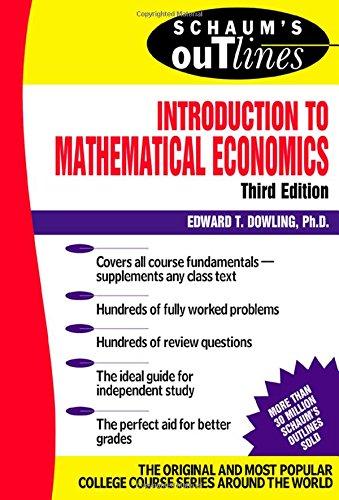 Schaum's Outline  Introduction to Mathematical Economics