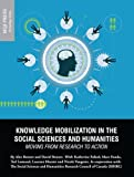 img - for Knowledge Mobilization in the Social Sciences and Humanities: Moving from Research to Action (Knowledge Series) book / textbook / text book