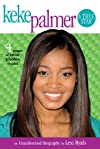 Keke Palmer: A True Star: A True StarAn Unauthorized Biography