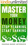 Master Your Money: Stop Yearning, Start Earning