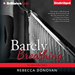 Barely Breathing: Breathing, Book 2 (       UNABRIDGED) by Rebecca Donovan Narrated by Kate Rudd
