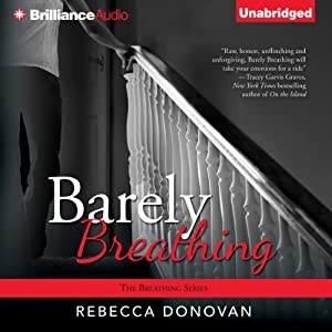 Barely Breathing: Breathing, Book 2 | [Rebecca Donovan]
