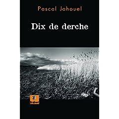 Dix de derche - Pascal Jahouel