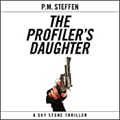 The Profiler's Daughter: Sky Stone, Book 1 | P. M. Steffen