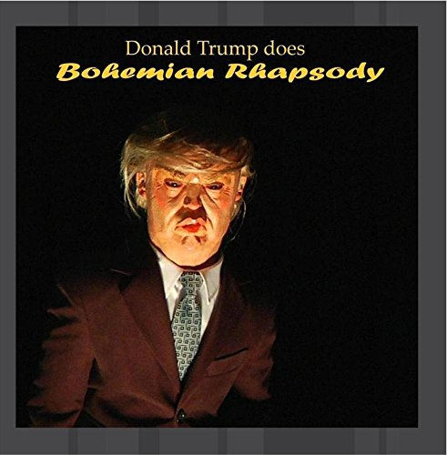 Original album cover of Donald Trump does Bohemian Rhapsody by Dmytro Morykit  feat. Francis Wright