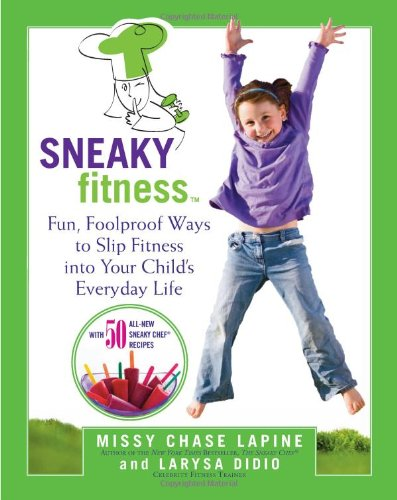 Sneaky Fitness: Fun, Foolproof Ways To Slip Fitness Into Your Child'S Everyday Life front-608754